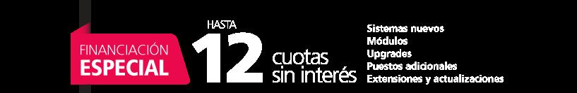 FINANCIACIÓN ESPECIAL (HASTA EL 29/09/2017). 12 cuotas sin interés: Sistemas nuevos | Extensiones y actualizaciones | Módulos | Puestos adicionales | Upgrades